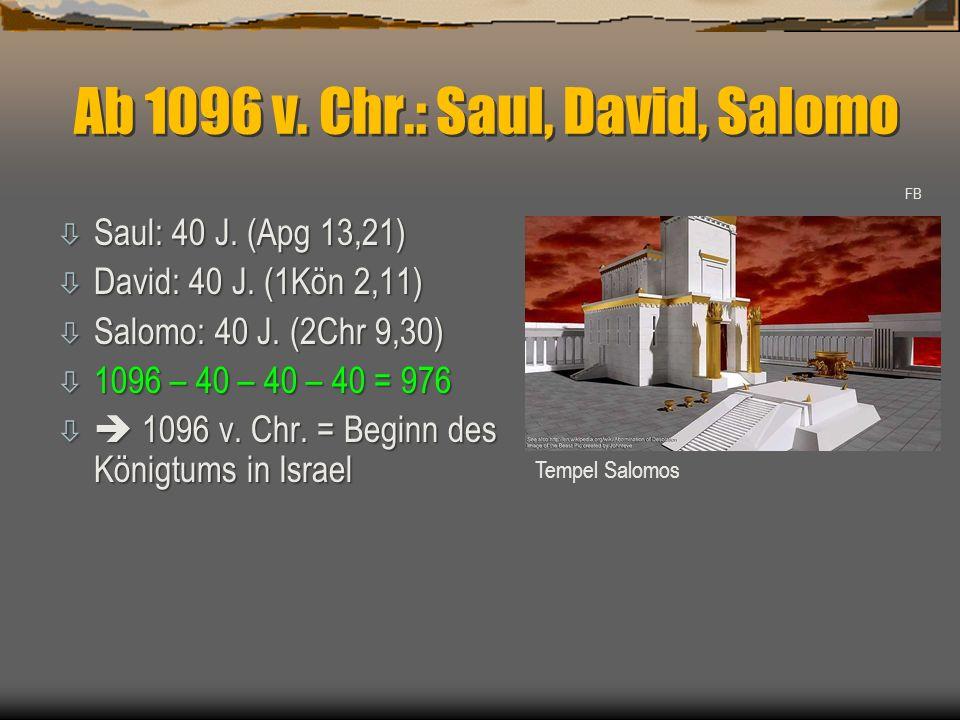 Ab 1096 v. Chr.: Saul, David, Salomo