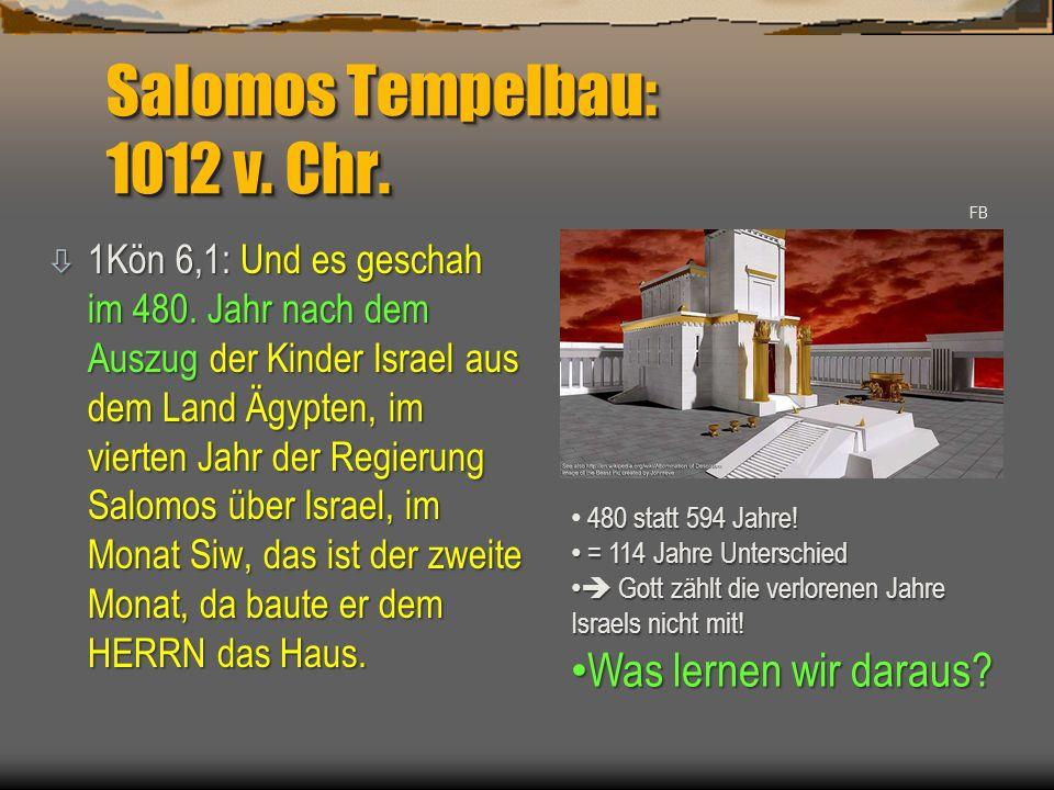 Salomos Tempelbau: 1012 v. Chr.
