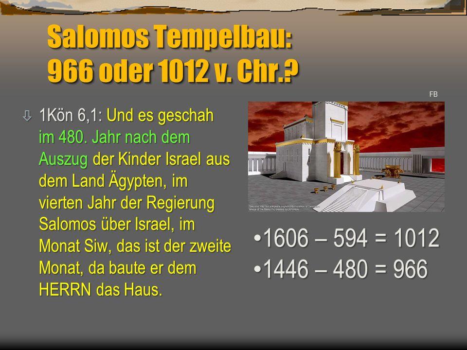 Salomos Tempelbau: 966 oder 1012 v. Chr.