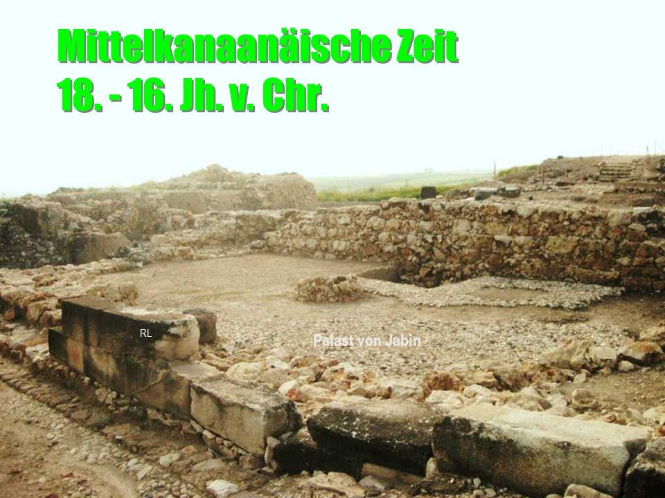 Mittelkanaanäische Zeit 18. - 16. Jh. v. Chr.