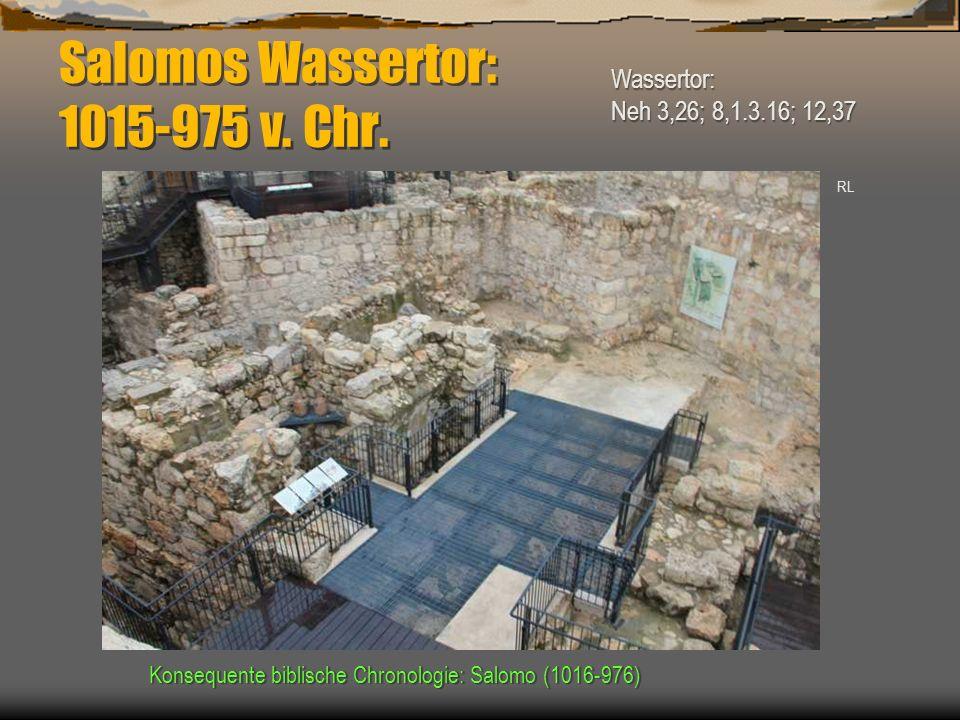 Salomos Wassertor: 1015-975 v. Chr.