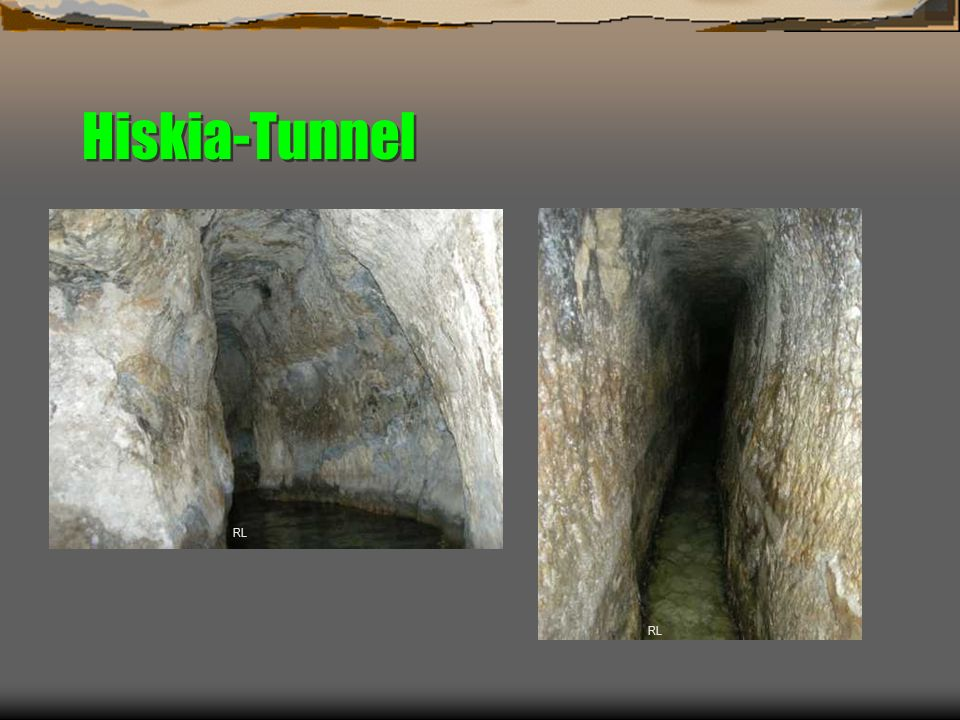 Hiskia-Tunnel RL RL