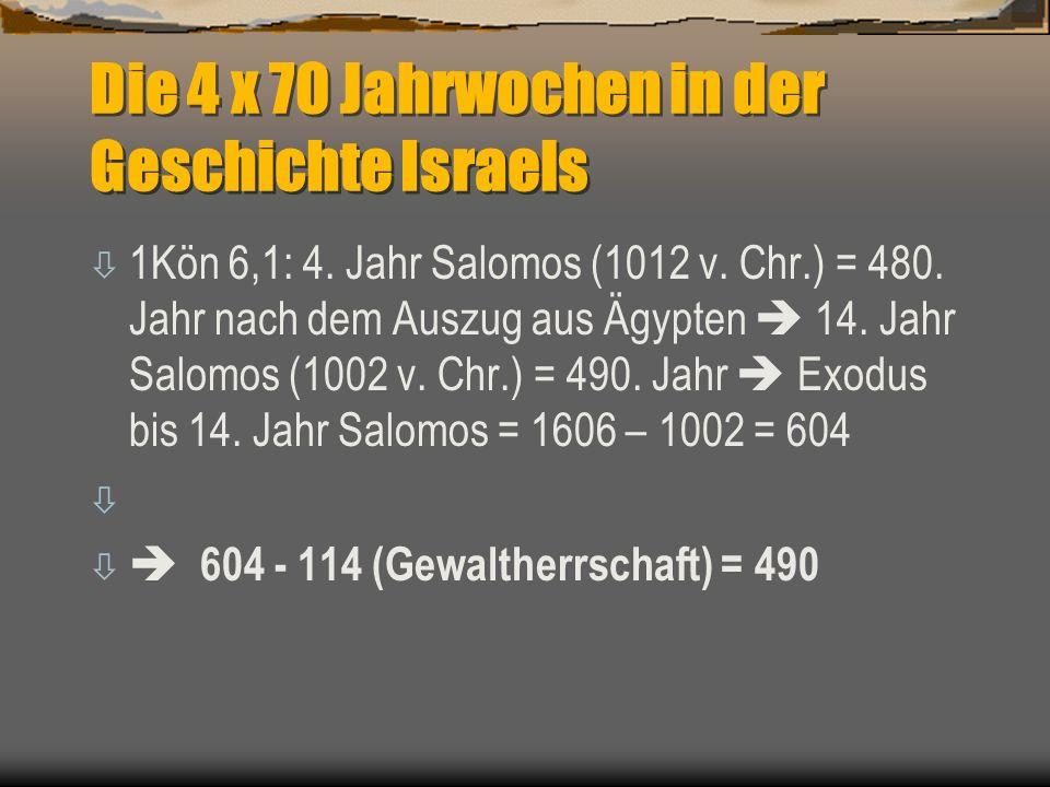 Die 4 x 70 Jahrwochen in der Geschichte Israels