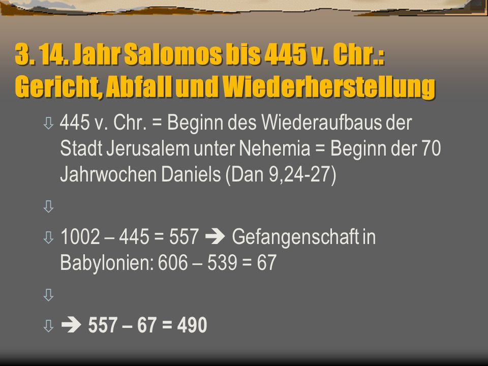 3. 14. Jahr Salomos bis 445 v. Chr.: Gericht, Abfall und Wiederherstellung