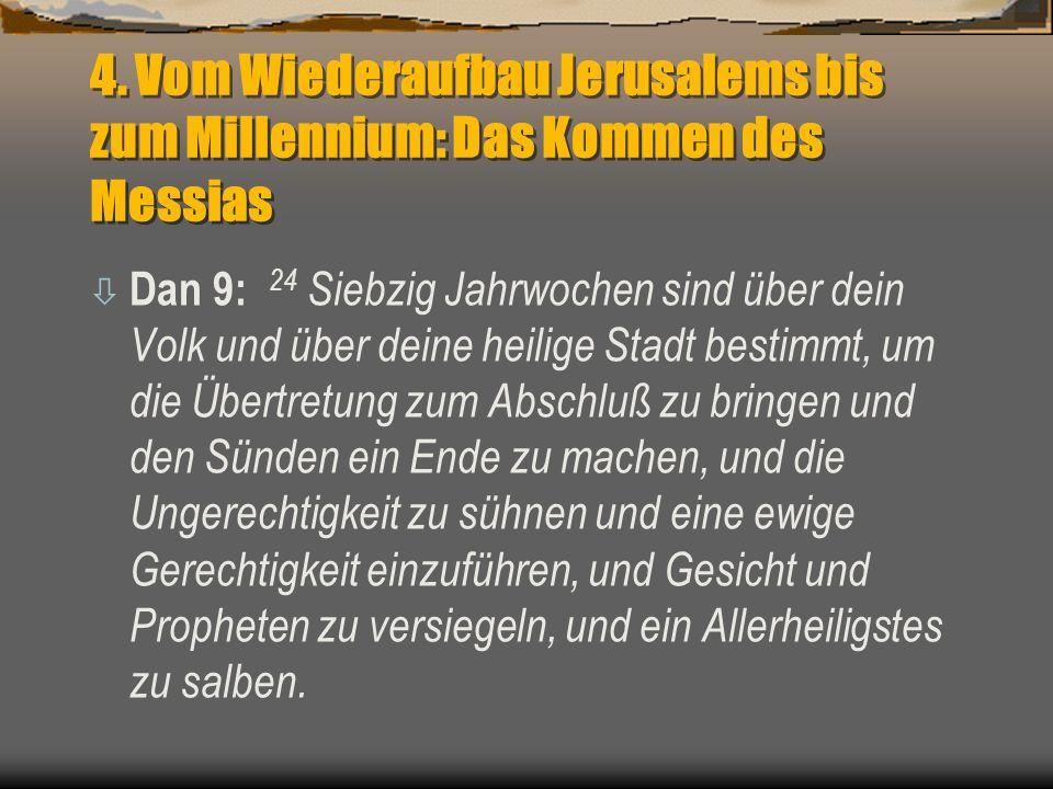 4. Vom Wiederaufbau Jerusalems bis zum Millennium: Das Kommen des Messias