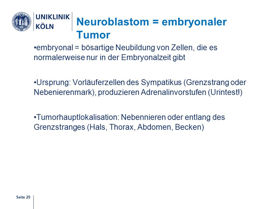 Neuroblastom = embryonaler Tumor