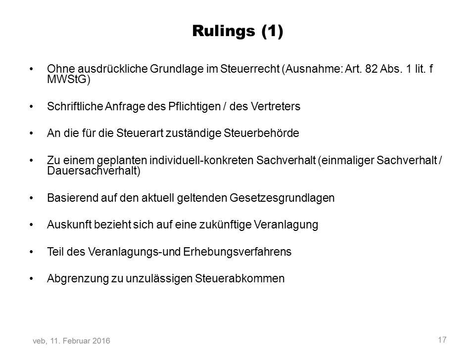 Rulings (1) Ohne ausdrückliche Grundlage im Steuerrecht (Ausnahme: Art. 82 Abs. 1 lit. f MWStG)