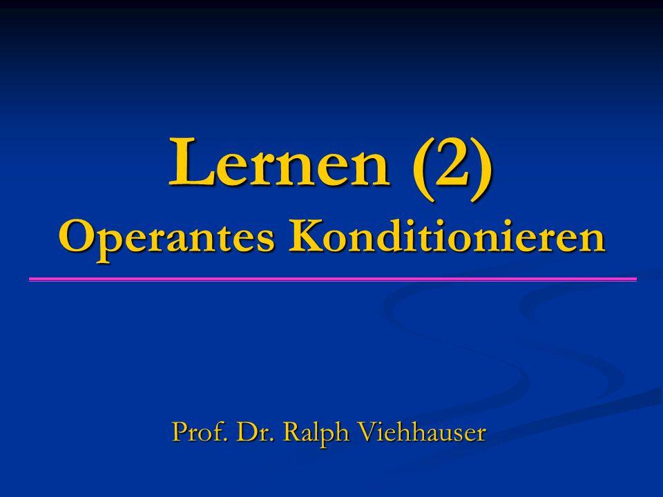 Lernen (2) Operantes Konditionieren