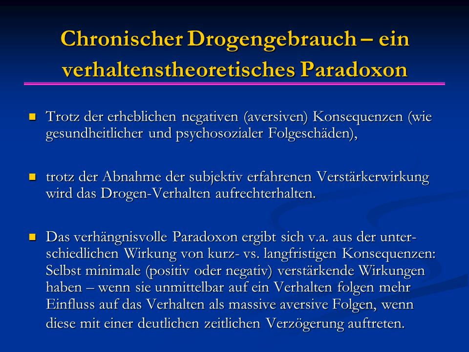 Chronischer Drogengebrauch – ein verhaltenstheoretisches Paradoxon