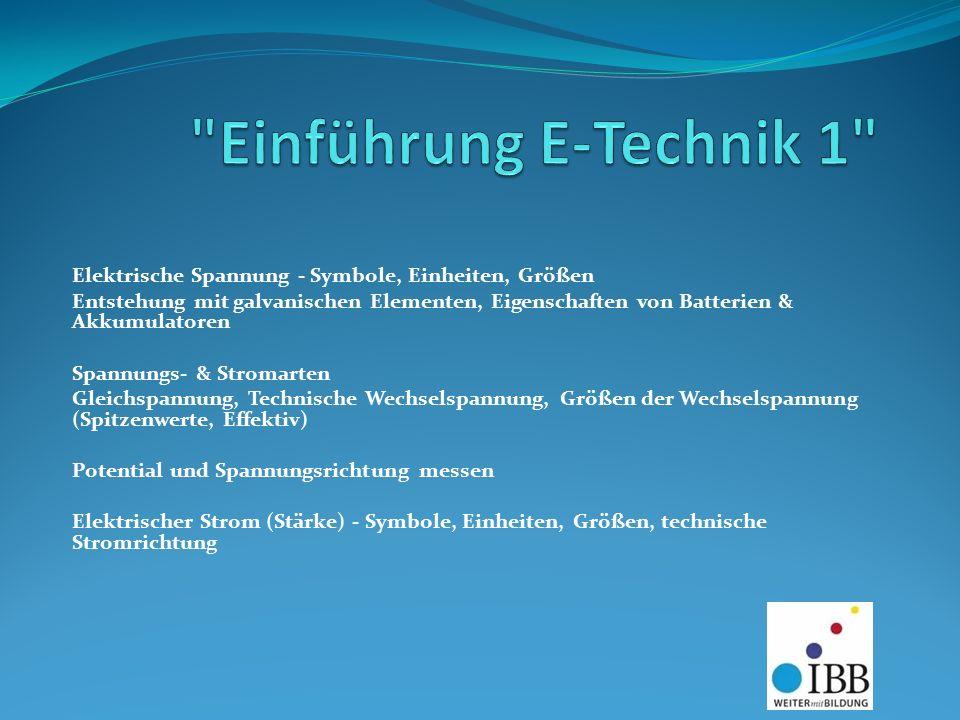 Einführung E-Technik 1 Elektrische Spannung - Symbole, Einheiten, Größen.
