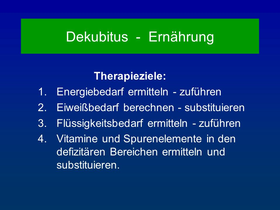 Dekubitus - Ernährung Therapieziele: