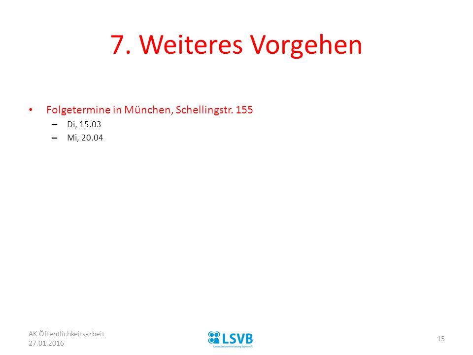 7. Weiteres Vorgehen Folgetermine in München, Schellingstr. 155