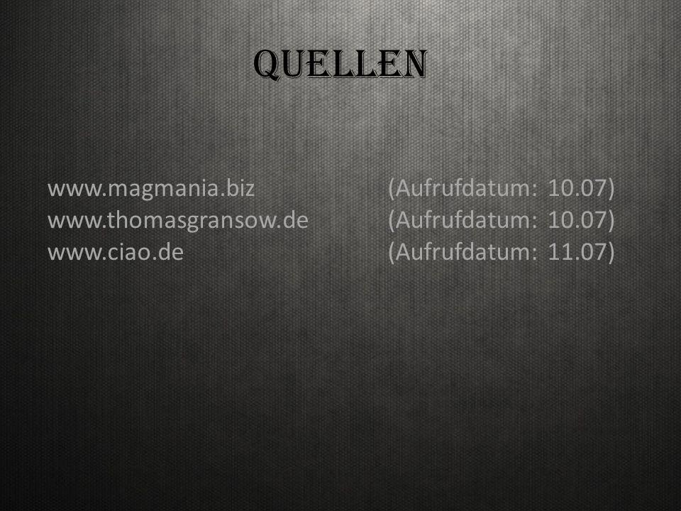QUELLEN www.magmania.biz (Aufrufdatum: 10.07)