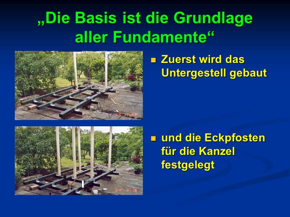 """""""Die Basis ist die Grundlage aller Fundamente"""
