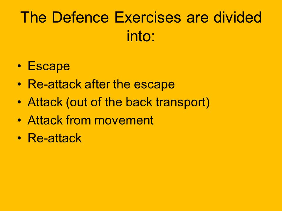 The Defence Exercises are divided into: