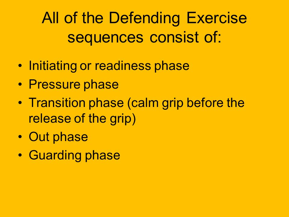 All of the Defending Exercise sequences consist of: