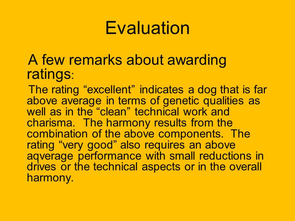 Evaluation A few remarks about awarding ratings: