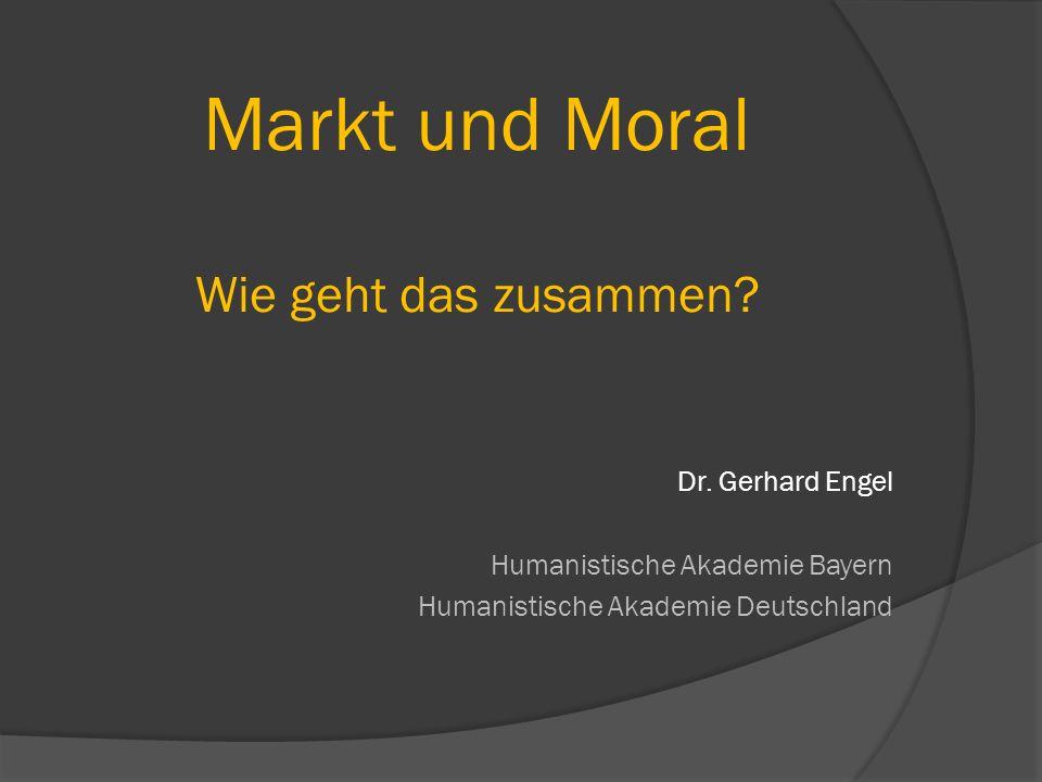 Markt und Moral Wie geht das zusammen