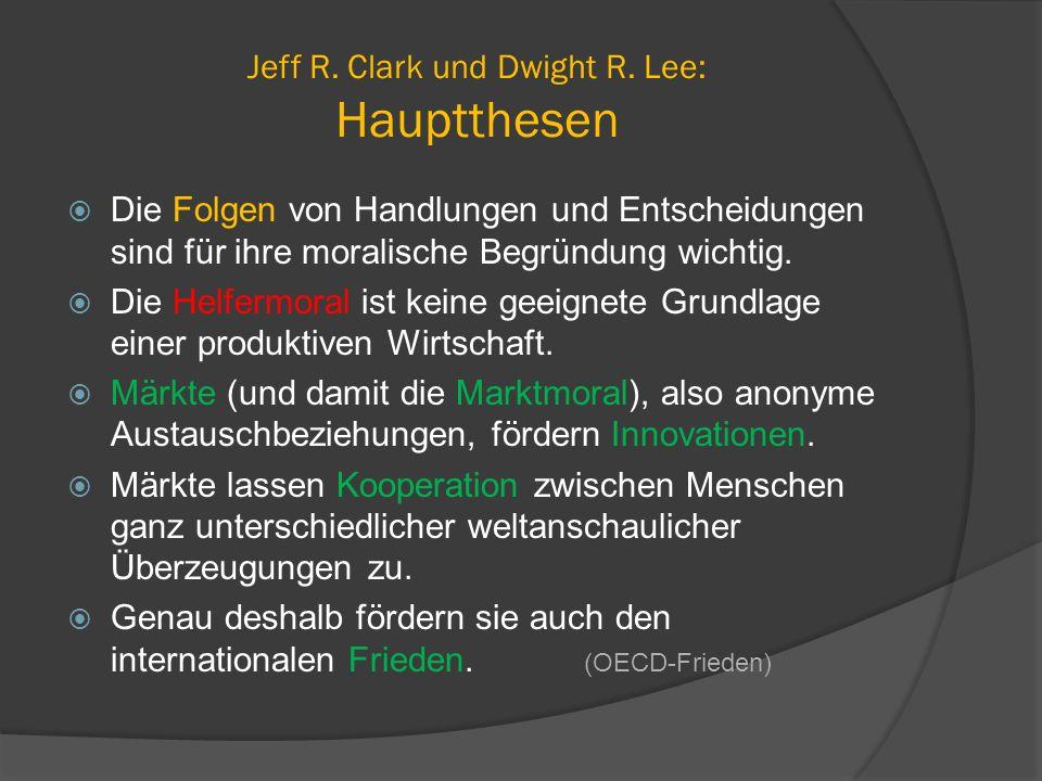Jeff R. Clark und Dwight R. Lee: Hauptthesen