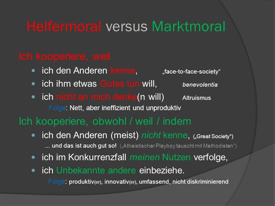 Helfermoral versus Marktmoral