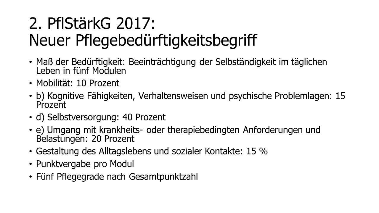 2. PflStärkG 2017: Neuer Pflegebedürftigkeitsbegriff