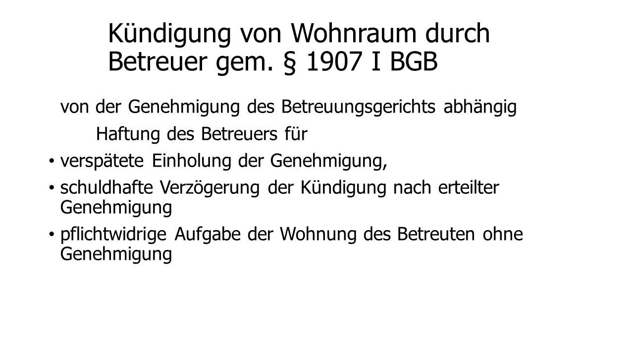 Kündigung von Wohnraum durch Betreuer gem. § 1907 I BGB