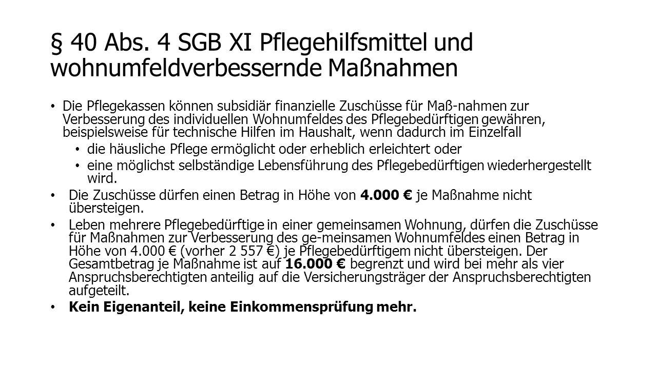 § 40 Abs. 4 SGB XI Pflegehilfsmittel und wohnumfeldverbessernde Maßnahmen
