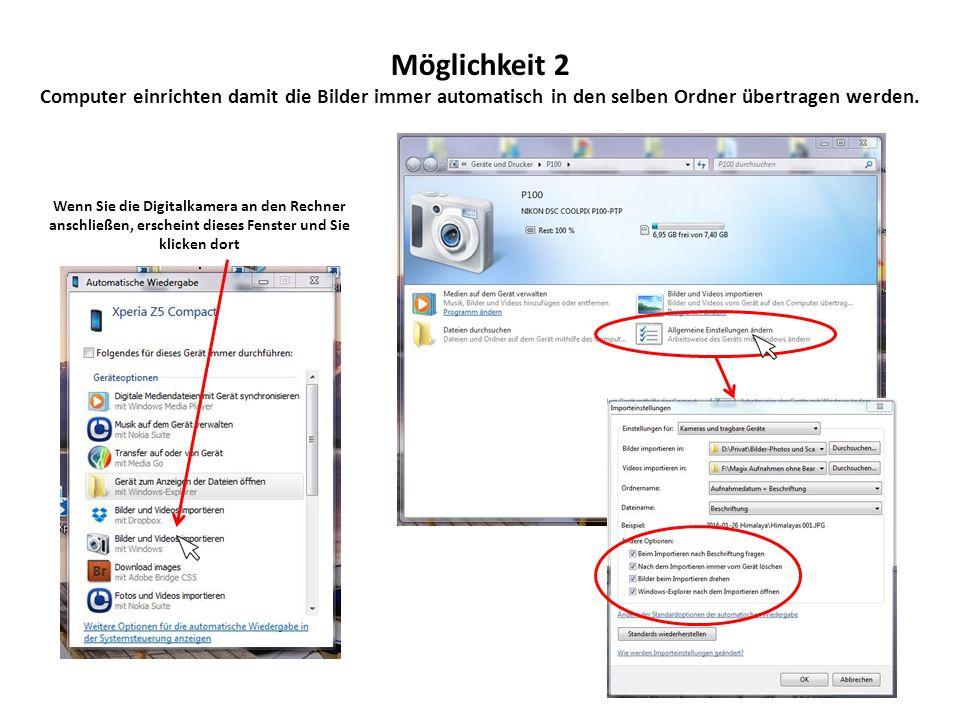 Möglichkeit 2 Computer einrichten damit die Bilder immer automatisch in den selben Ordner übertragen werden.