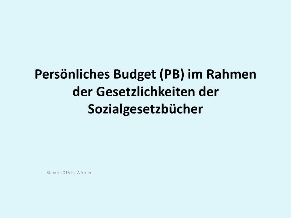 Persönliches Budget (PB) im Rahmen der Gesetzlichkeiten der Sozialgesetzbücher