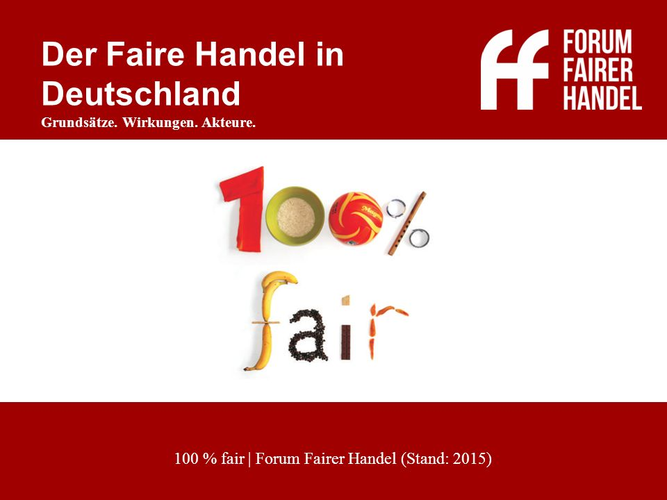 100 % fair | Forum Fairer Handel (Stand: 2015)