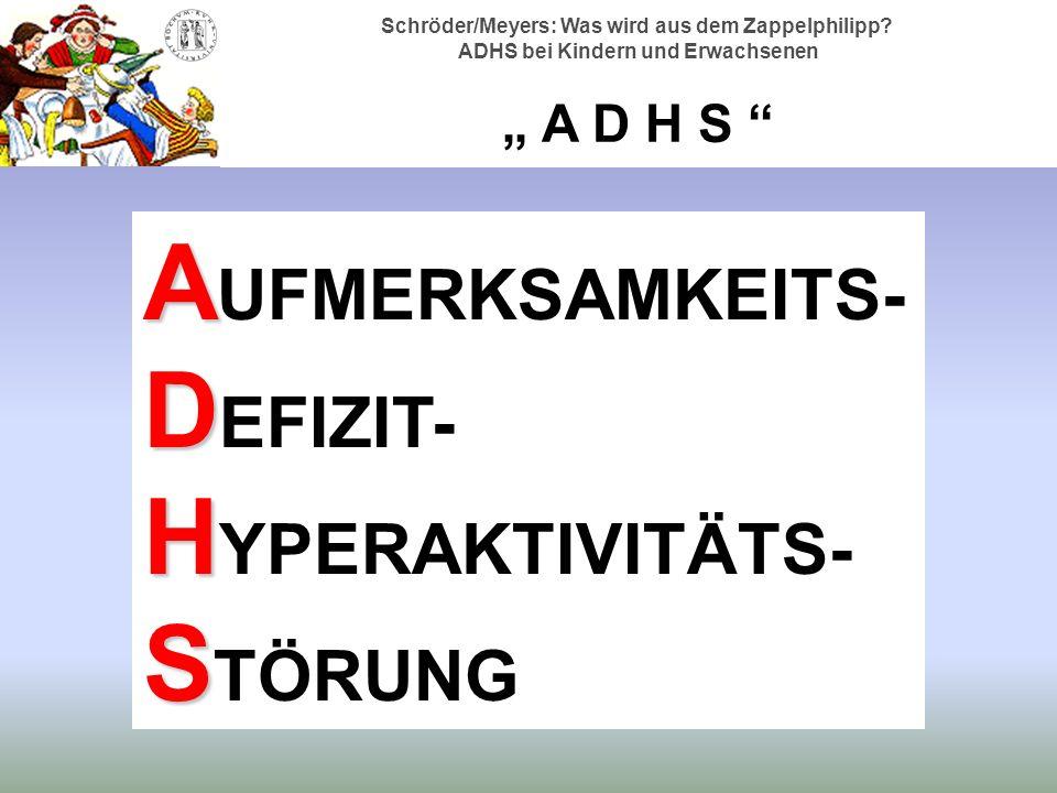 AUFMERKSAMKEITS-DEFIZIT- HYPERAKTIVITÄTS-STÖRUNG