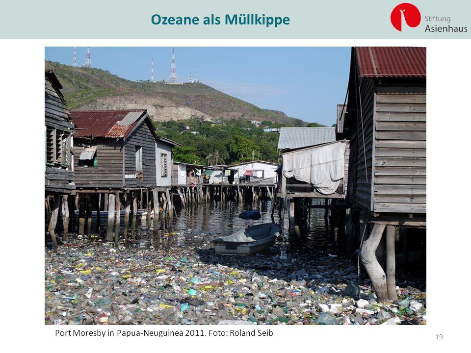 Ozeane als Müllkippe Port Moresby in Papua-Neuguinea 2011. Foto: Roland Seib
