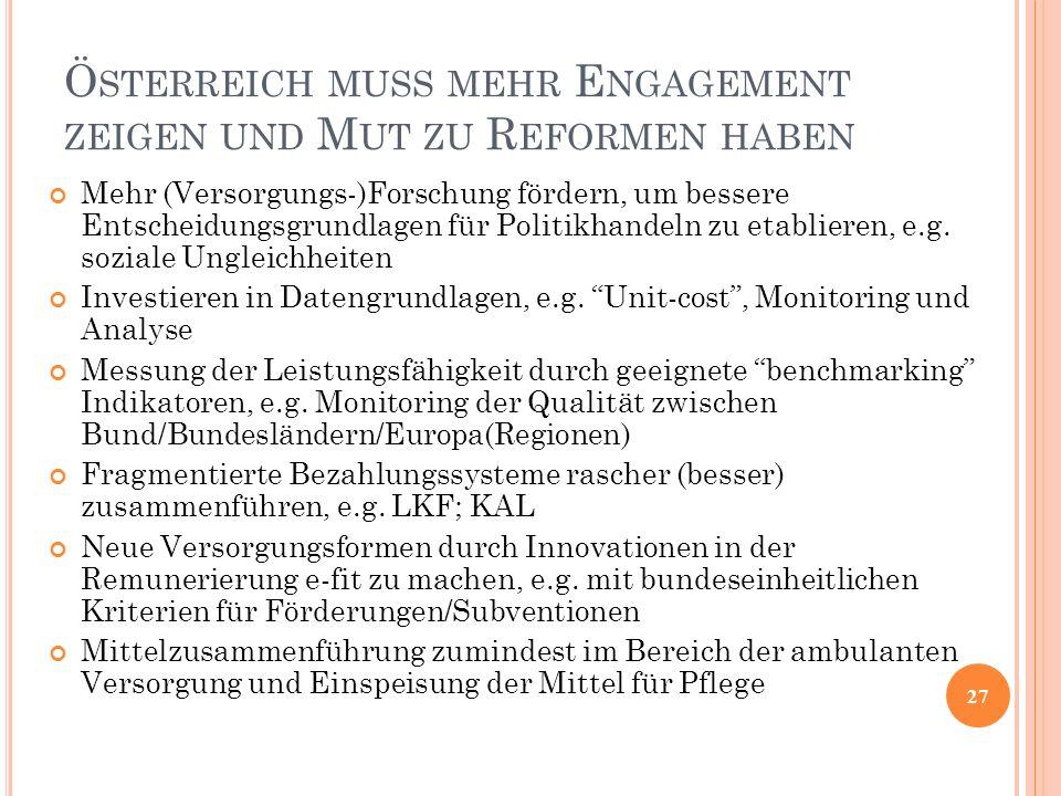 Österreich muss mehr Engagement zeigen und Mut zu Reformen haben