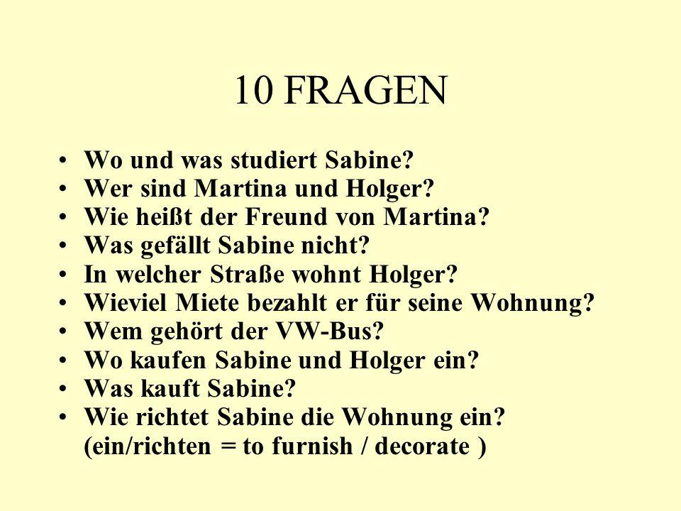 10 FRAGEN Wo und was studiert Sabine Wer sind Martina und Holger