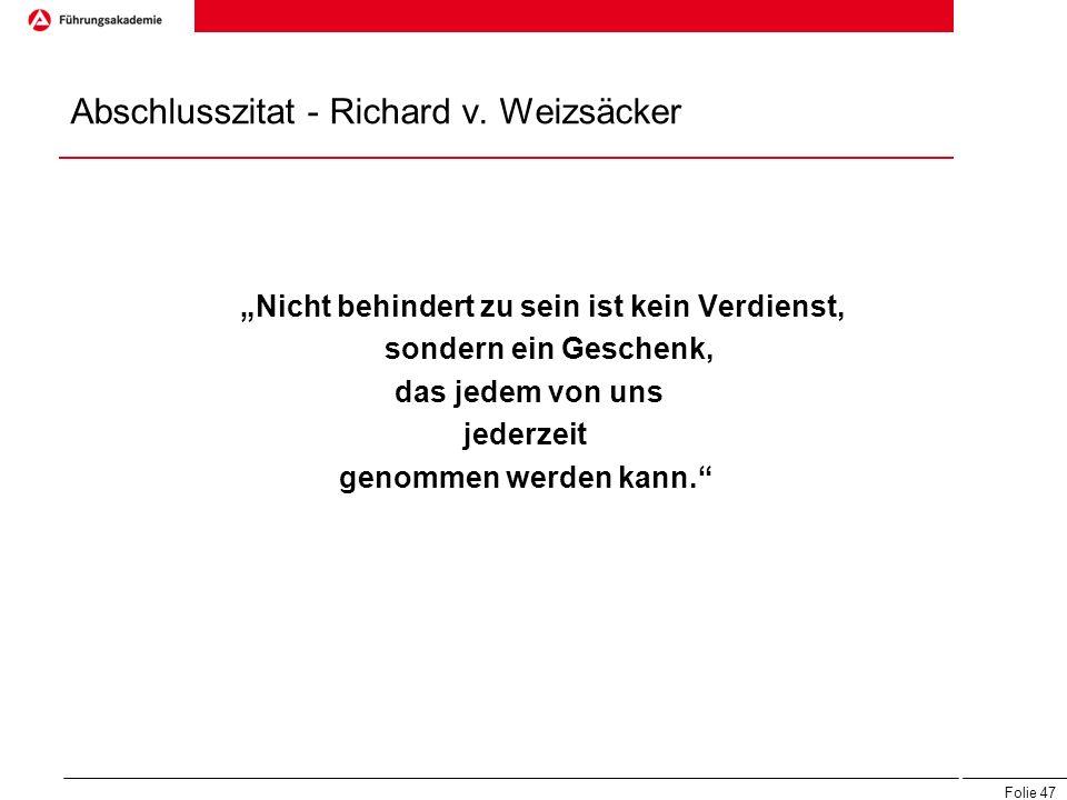 Abschlusszitat - Richard v. Weizsäcker