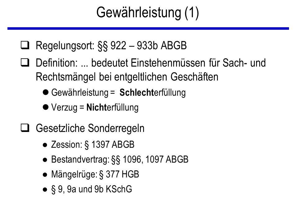 Gewährleistung (1) Regelungsort: §§ 922 – 933b ABGB