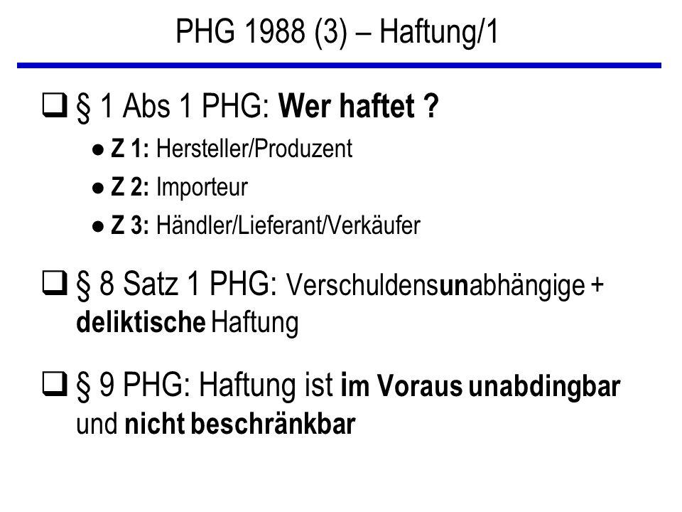 § 8 Satz 1 PHG: Verschuldensunabhängige + deliktische Haftung