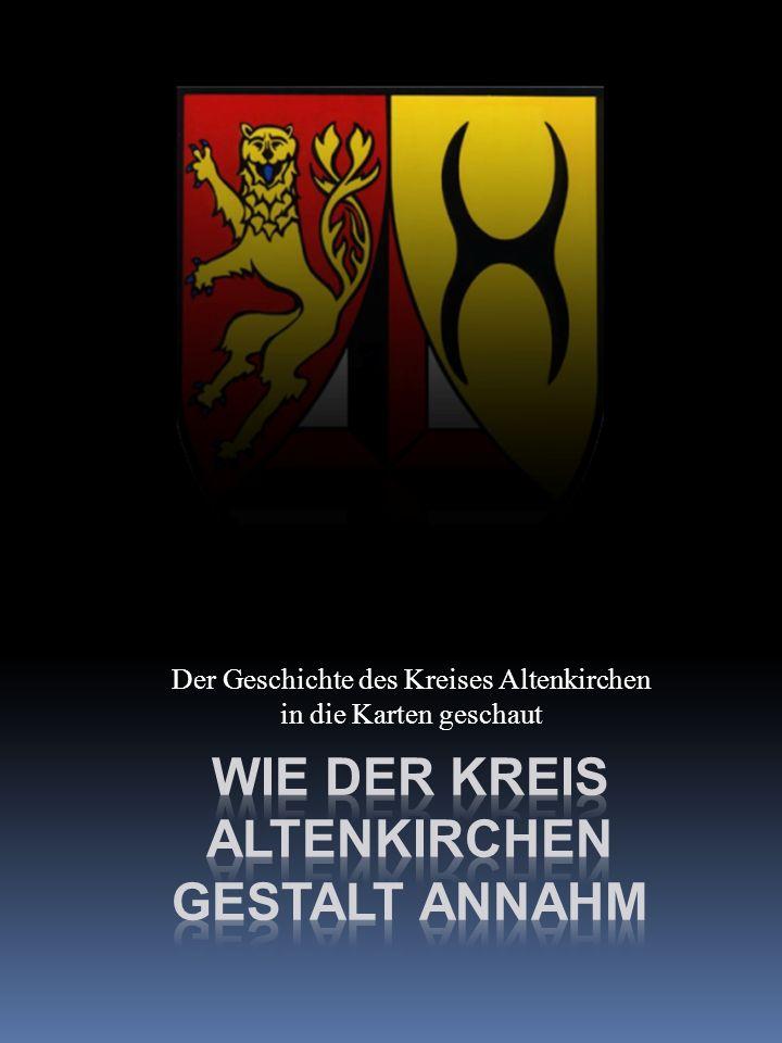 Wie der Kreis Altenkirchen Gestalt annahm