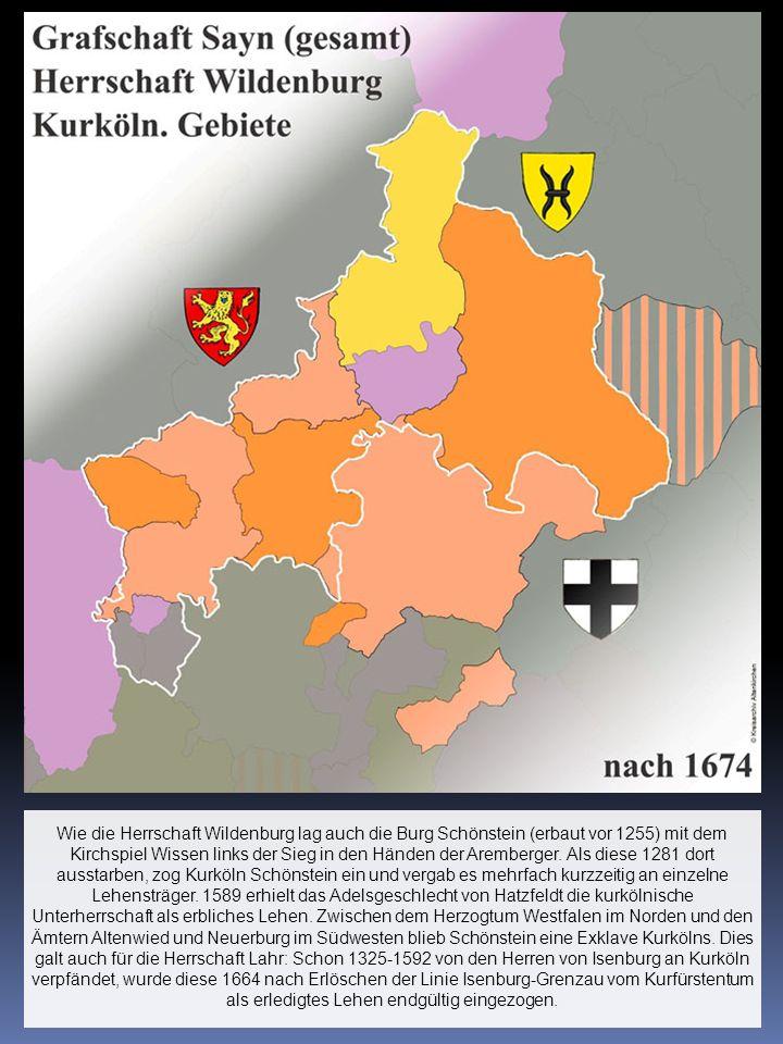 Wie die Herrschaft Wildenburg lag auch die Burg Schönstein (erbaut vor 1255) mit dem Kirchspiel Wissen links der Sieg in den Händen der Aremberger.