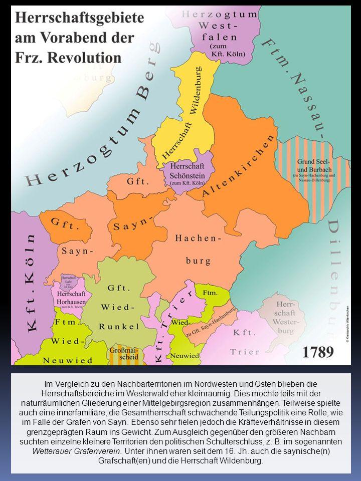 Im Vergleich zu den Nachbarterritorien im Nordwesten und Osten blieben die Herrschaftsbereiche im Westerwald eher kleinräumig.