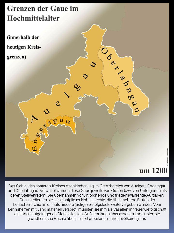 Das Gebiet des späteren Kreises Altenkirchen lag im Grenzbereich von Auelgau, Engersgau und Oberlahngau.