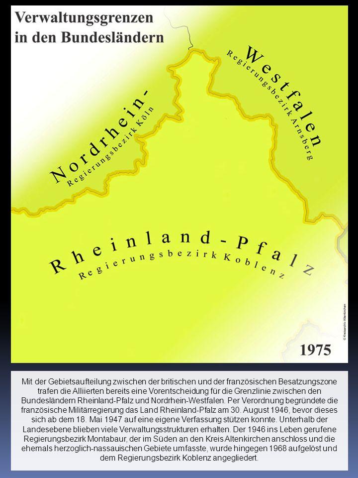 Mit der Gebietsaufteilung zwischen der britischen und der französischen Besatzungszone trafen die Alliierten bereits eine Vorentscheidung für die Grenzlinie zwischen den Bundesländern Rheinland-Pfalz und Nordrhein-Westfalen.