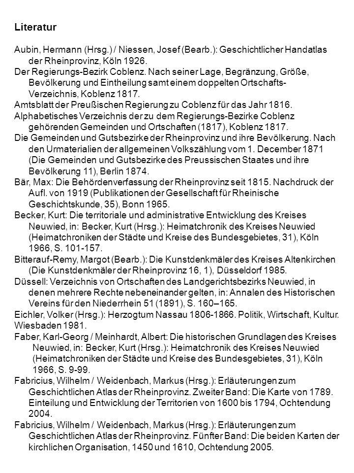 Literatur Aubin, Hermann (Hrsg.) / Niessen, Josef (Bearb.): Geschichtlicher Handatlas der Rheinprovinz, Köln 1926.