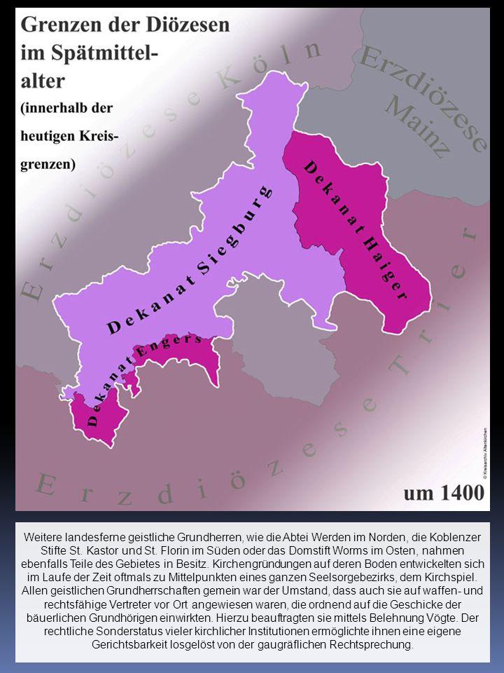 Weitere landesferne geistliche Grundherren, wie die Abtei Werden im Norden, die Koblenzer Stifte St.