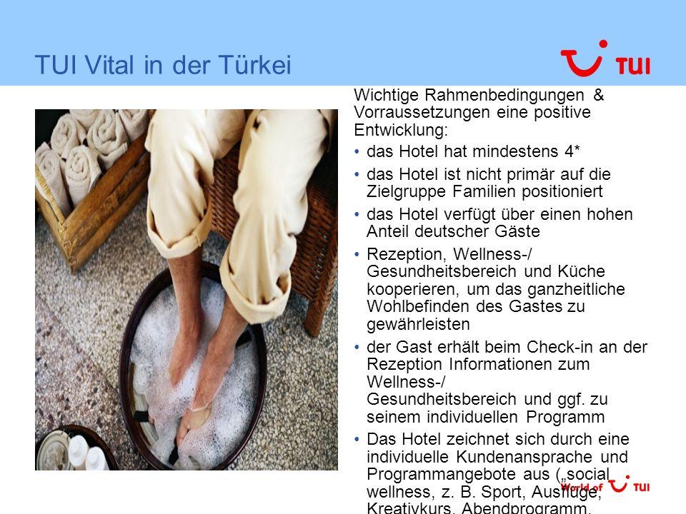 TUI Vital in der Türkei Wichtige Rahmenbedingungen & Vorraussetzungen eine positive Entwicklung: das Hotel hat mindestens 4*