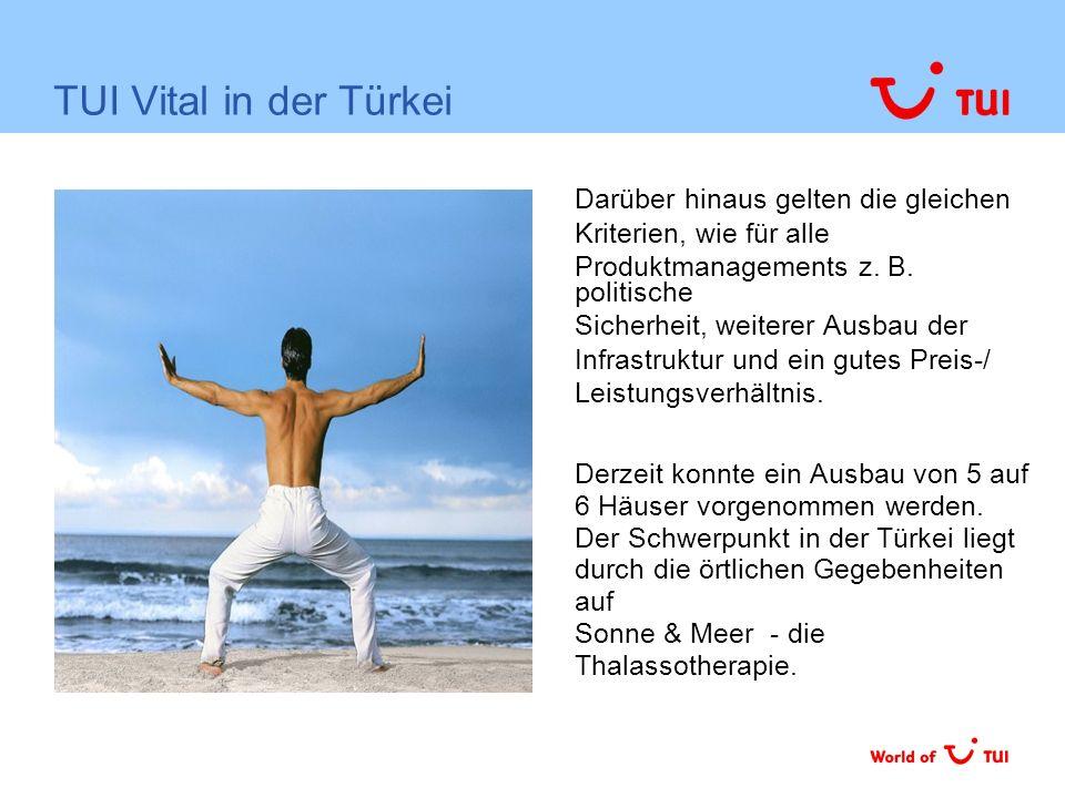 TUI Vital in der Türkei Darüber hinaus gelten die gleichen