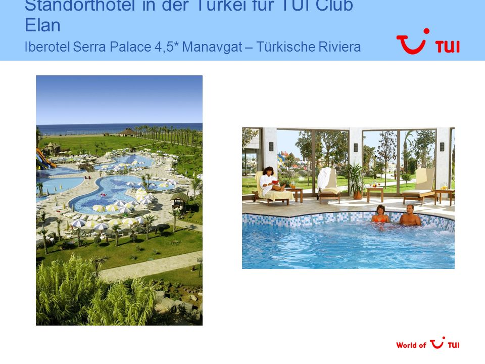 Standorthotel in der Türkei für TUI Club Elan Iberotel Serra Palace 4,5* Manavgat – Türkische Riviera