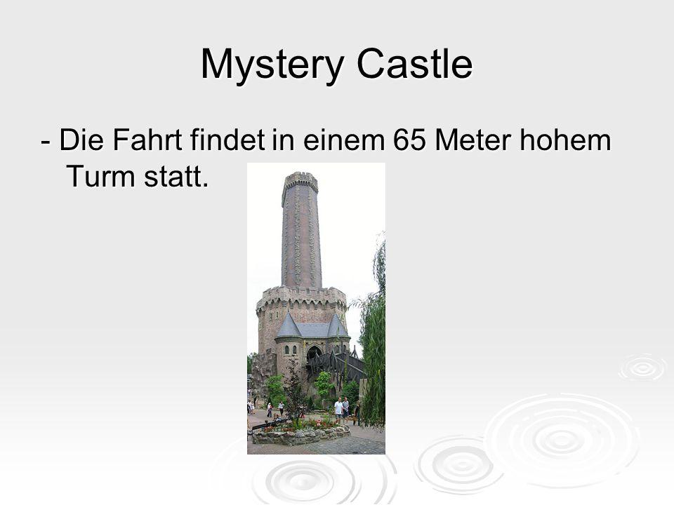 Mystery Castle - Die Fahrt findet in einem 65 Meter hohem Turm statt.