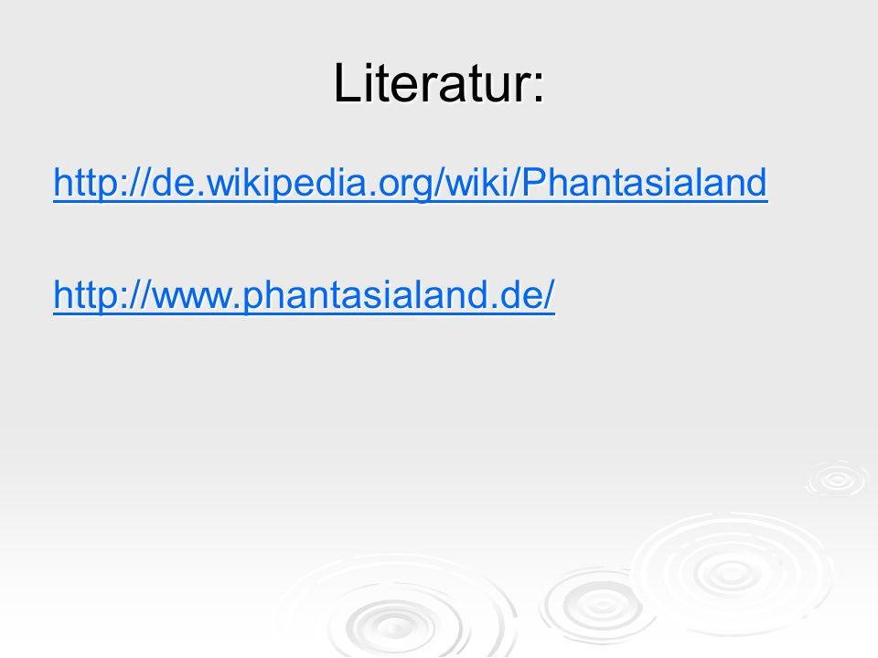 Literatur: http://de.wikipedia.org/wiki/Phantasialand