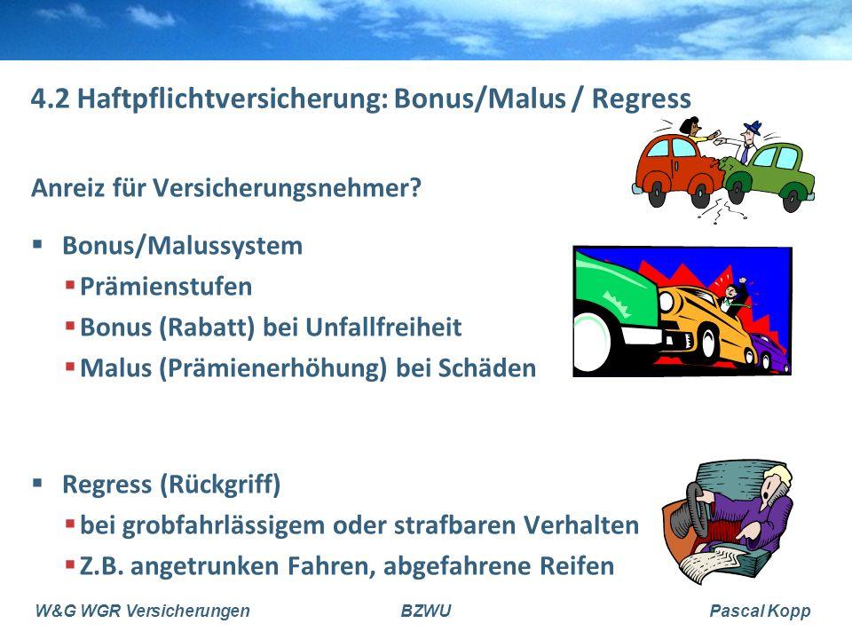 4.2 Haftpflichtversicherung: Bonus/Malus / Regress